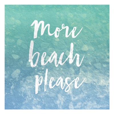 More Beach Please Poster by Jace Grey for $18.75 CAD