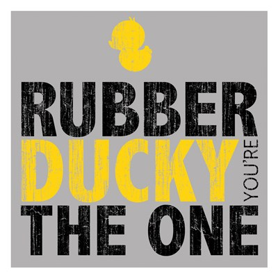 Rubber Ducky Your The One Poster by Kristen Emery for $18.75 CAD