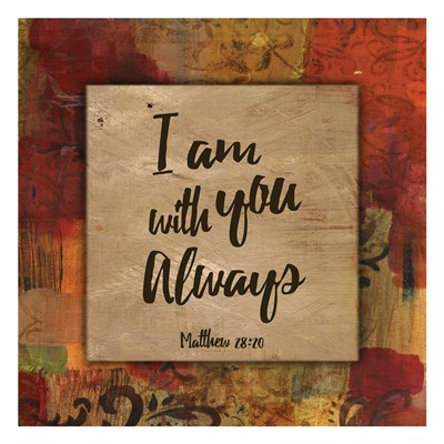 I am with you Always - Autumn Blooms Poster by Smith-Haynes for $18.75 CAD