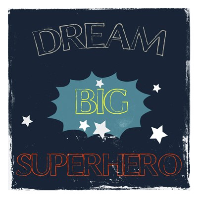 Dream Big Hero Poster by Sheldon Lewis for $18.75 CAD