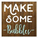 Make Some Bubbles