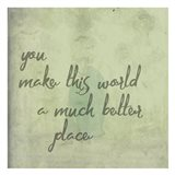 You Make This World
