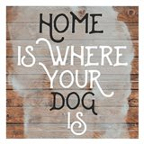 Home Is Dog Wood Sign