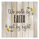 We alk by Faith
