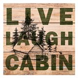Live Laugh Cabin