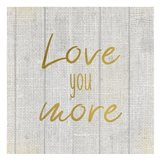 Love you More Burlap