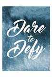 Dare To Defy
