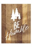 Be Humble Trees