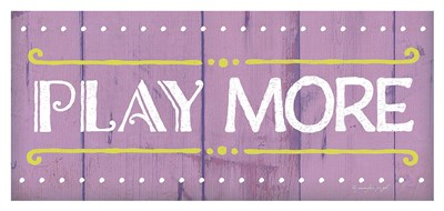 Play More Poster by Jennifer Pugh for $75.00 CAD