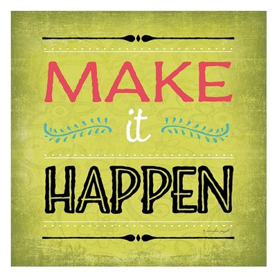 Make It Happen Poster by Jennifer Pugh for $58.75 CAD