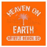 Heaven on Earth - Myrtle Beach, SC