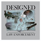 Designed For Law Enforcement
