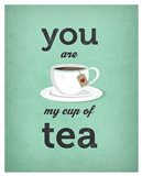 You Are My Cup of Tea (teal)