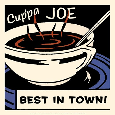 Cup'pa Joe Best in Town Poster by Retro Series for $20.00 CAD