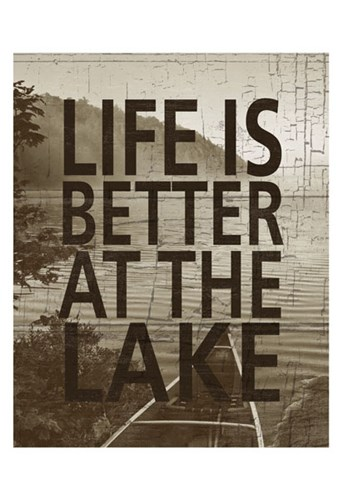 Life Is Better At The Lake Poster by Sparx Studio for $20.00 CAD
