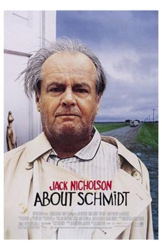 About Schmidt Poster by Unknown for $26.25 CAD