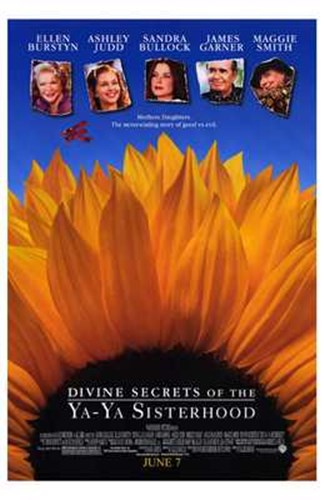 Divine Secrets of the Ya-Ya Sisterhood Poster by Unknown for $26.25 CAD