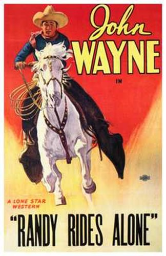 Randy Rides Alone John Wayne Poster by Unknown for $26.25 CAD