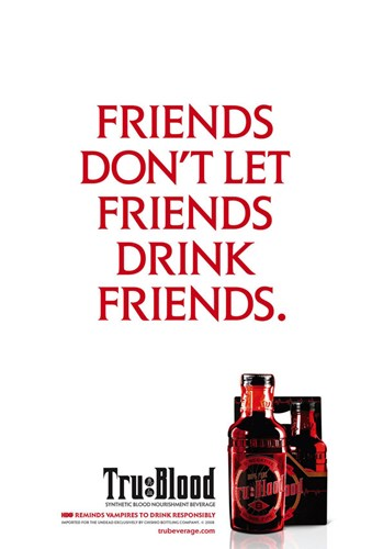 True Blood (TV) Friends Don't Let Friends Drink Friends. Poster by Unknown for $26.25 CAD