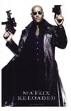 The Matrix Reloaded Laurence Fishburne as Morpheus