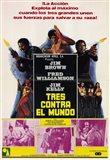 Three the Hard Way Tres Contro El Mundo