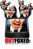 Outfoxed: Rupert Murdoch's War on Journa