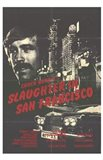 Slaughter in San Francisco
