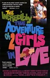 The Incredibly True Adventure of 2 Girls in Love