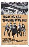 Today We Kill Tomorow We Die