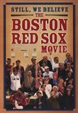 Still We Believe: the Boston Red Sox Mov