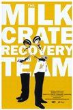 The Milk Crate Recovery Team