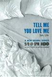 Tell Me You Love Me (TV)