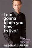 How I Met Your Mother - I am gonna teach you how to live