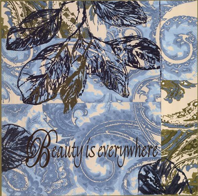 Beauty Is Everywhere Poster by Shari White for $15.00 CAD