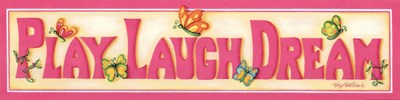 Play Laugh Dream Poster by Kathy Middlebrook for $13.75 CAD