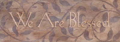 We Are Blessed Poster by Stephanie Marrott for $12.50 CAD