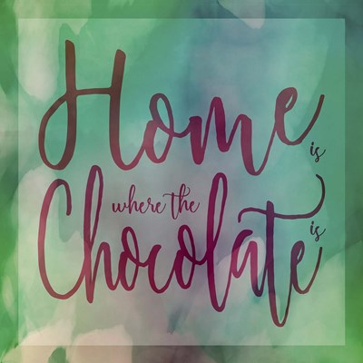 Home Is Where The Chocolate Is Poster by Cora Niele for $56.25 CAD