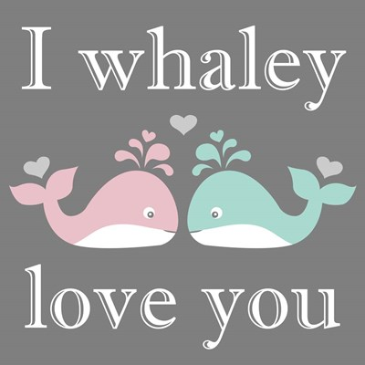 I Whaley Love You Poster by Joanne Paynter Design for $35.00 CAD