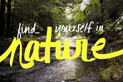Find Yourself In Nature Poster by Kimberly Glover for $27.50 CAD