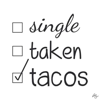 Single Taken Tacos Poster by Kimberly Glover for $41.25 CAD