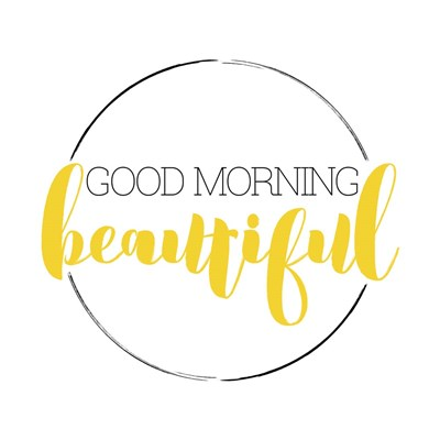 Good Morning Beautiful Poster by Kimberly Glover for $41.25 CAD