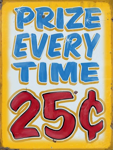Prize Every Time Distressed Poster by RetroPlanet for $41.25 CAD