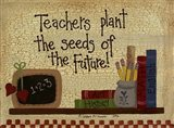 Teachers Plant The Seeds....