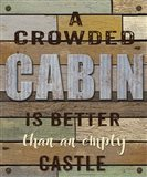 Crowded Cabin Wood Sign