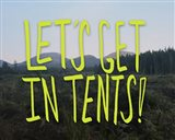 Let's Get In Tents