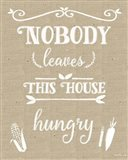 Nobody Leaves House Hungry Burlap Distress Treatment
