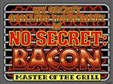 Grill Secret Bacon