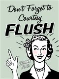 Don't Forget To Flush