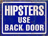 Hipsters Use Back Door