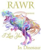 Rawr Means I Love You In Dinosaur 1